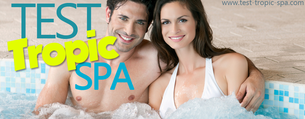 Test tropic spa
